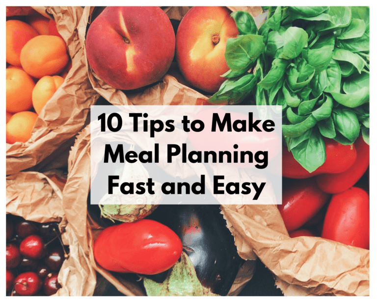 10 Tips to Make Meal Planning Fast and Easy
