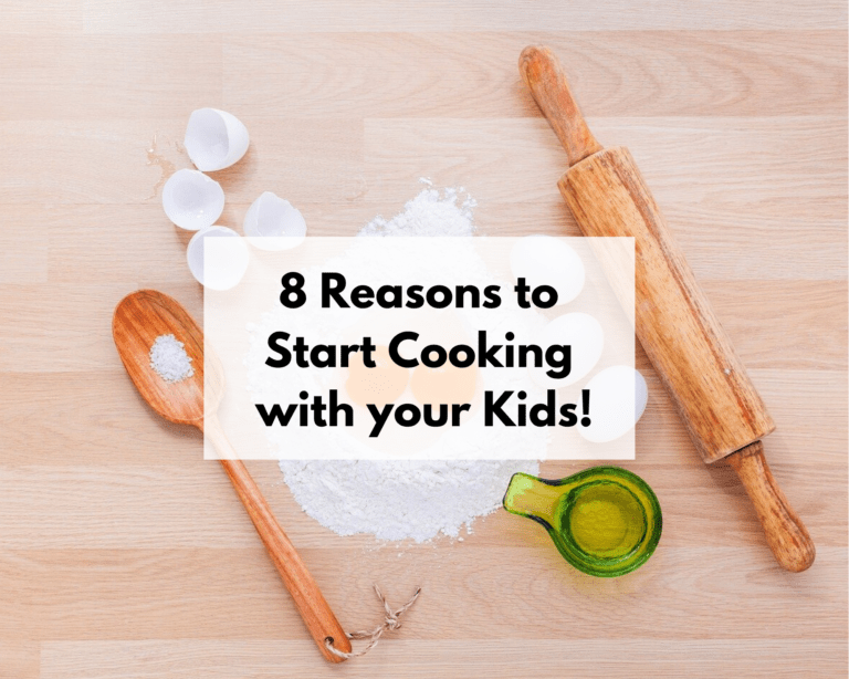 8 Reasons to Start Cooking with your Kids!
