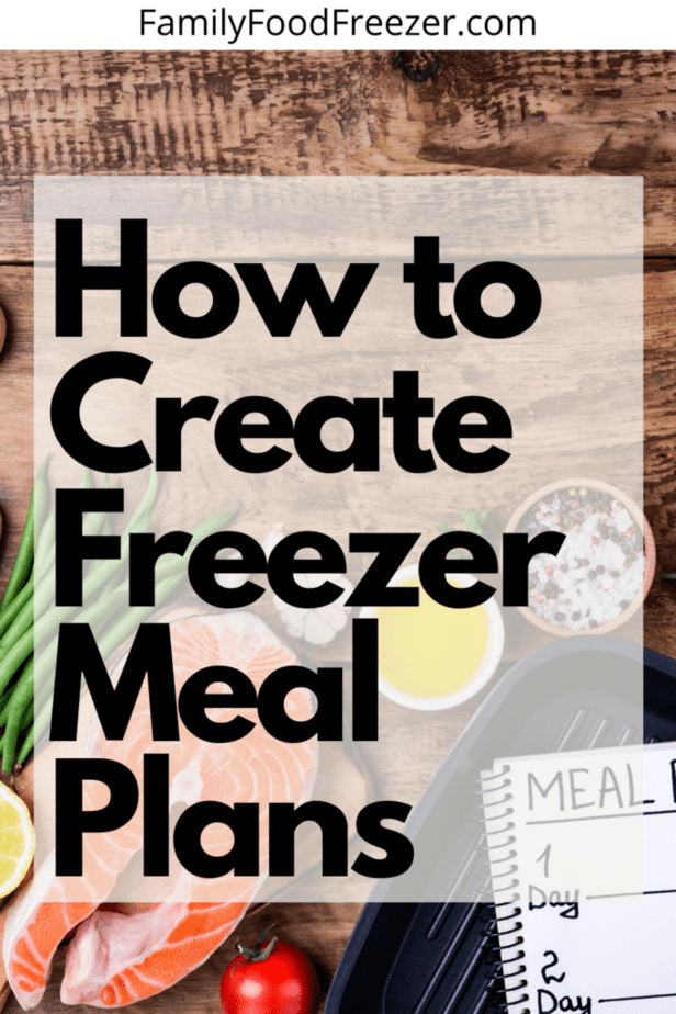 How to create a freezer meal plan | freezer food | freezer meals for a month | make ahead freezer meals | Freezer meal prep