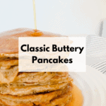 Fluffy Buttery Pancakes