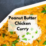 Easy Peanut Butter Chicken Curry
